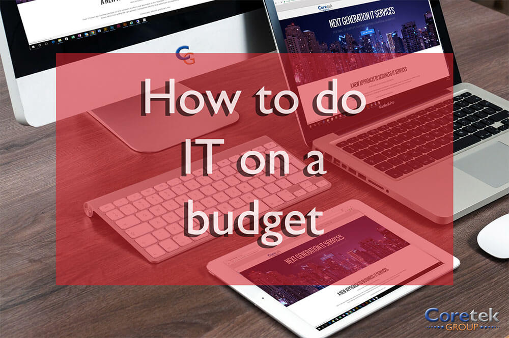 How to do IT on a budget